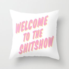 Welcome to the Shitshow - Pink and Yellow Throw Pillow