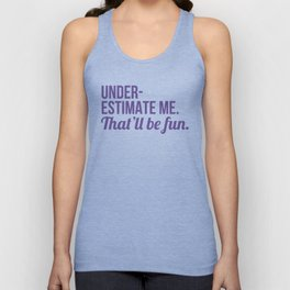 Underestimate Me That'll Be Fun (Ultra Violet) Unisex Tank Top