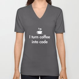 I turn coffee into code Unisex V-Neck