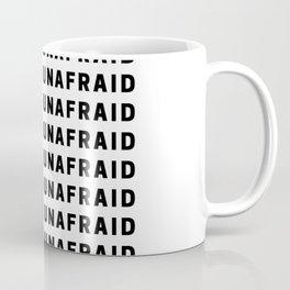 unafraid Coffee Mug