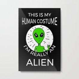 This Is My Human Costume Alien Edition III Metal Print