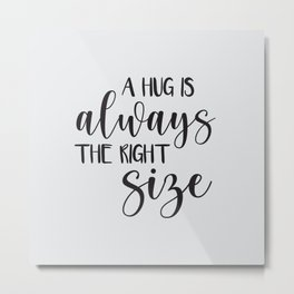 A Hug is Always the Right Size - Bone Metal Print