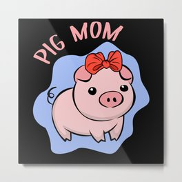 Pig Mom Cute Mini Pig Farmer Metal Print