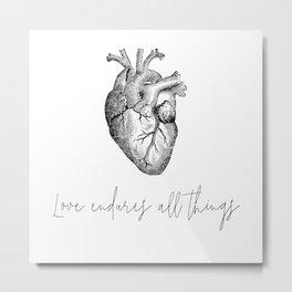 Love Endures All Things Metal Print