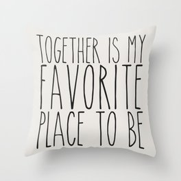 Together Is My Favorite Place To Be Throw Pillow