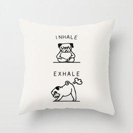 Inhale Exhale Pug Throw Pillow