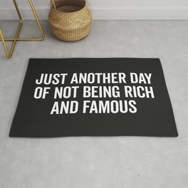 Not Rich And Famous Funny Saying Rug