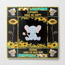 Elephants make me happy humans make my head hurt Sunflower Metal Print