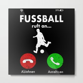 Football Calls Soccer Player Saying Funny Gift Metal Print