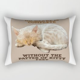 Cute kitten quote ( no heart is complete without the patter of kitty feet) Rectangular Pillow