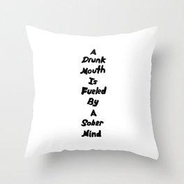 Drunk Mouth Sober Mind Throw Pillow