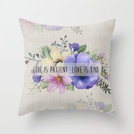 Love is Patient. Love is Kind. Throw Pillow