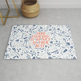 Hope Your Day Is As Nice As Your Butt (White Version) Rug