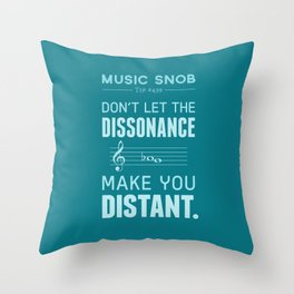 The Dissonance — Music Snob Tip #439 Throw Pillow