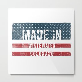 Made in Whitewater, Colorado Metal Print