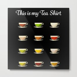 This is my Tea Shirt Funny Tealover Gift Metal Print