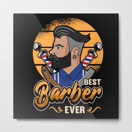 Funny Best Barber Ever Hairdresser Saying Gift Metal Print