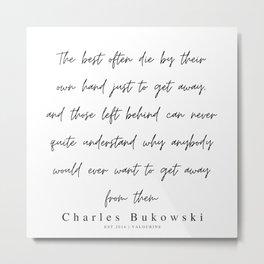 99     | 200310 |  Charles Bukowski Quotes | Minimalist | Line Quote Metal Print
