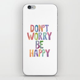 Don't Worry Be Happy iPhone Skin