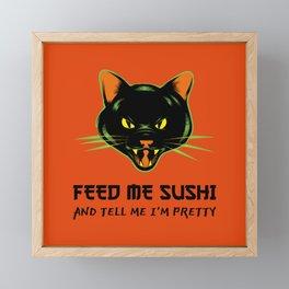FEED ME SUSHI AND TELL ME I'M PRETTY Framed Mini Art Print
