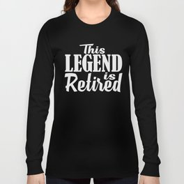 This Legend is Retired, Senior Citizen, Hello Pension, Pensioner, Funny Retirement Announcement Long Sleeve T-shirt