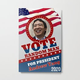 Andrew Yang | vote random man for president 2020 Metal Print
