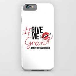 #GiveMeGrant iPhone Case