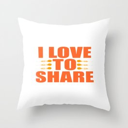"""A Nice Share Tee For A Sharing You """"I Love To Share"""" T-shirt Design Contribute Distribute Throw Pillow"""