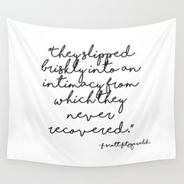 Slipped briskly into an intimacy - Fitzgerald quote Wall Tapestry