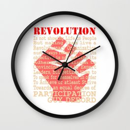 This is the awesome revolutionary Tshirt Those who make peaceful revolution by various PARTICIPATION Wall Clock