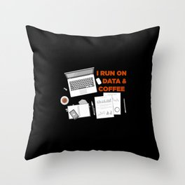 I Run On Data And Coffee Throw Pillow