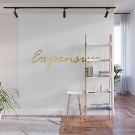 I'm Expensive Wall Mural