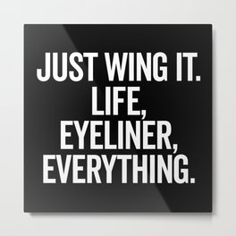Just Wing It Funny Quote Metal Print