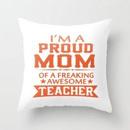 PROUD OF TEACHER'S MOM Throw Pillow