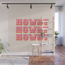 howdy howdy Wall Mural