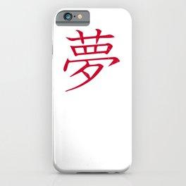 Japanese symbol for Dreams | Kanji iPhone Case