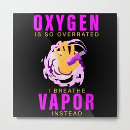 vaping, vaping smoker, vaping non-smoking Metal Print