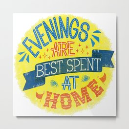 Evenings at home Metal Print