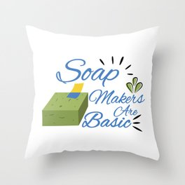 Funny Soap Making Soap Makers Are Basic PH design Throw Pillow