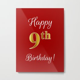 "Elegant ""Happy 9th Birthday!"" With Faux/Imitation Gold-Inspired Color Pattern Number (on Red) Metal Print"