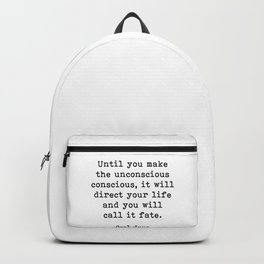 Until you make the unconscious conscious, Carl Jung Quote Backpack