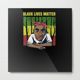 Black Lives Matter Rights Metal Print