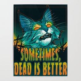 scott robertson orange sometimes dead is better t-shirt tank top   sticker  print art Poster