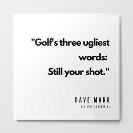 30     Golf Quotes   190606 Metal Print