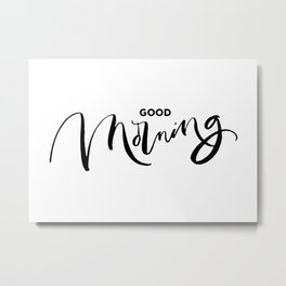 goog Morning minimalist text Metal Print