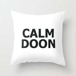 Scottish Accent Scotland Saying Calm Doon Scottish Gift Throw Pillow
