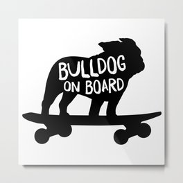Bulldog on Board | Cool Skateboarding Dog Silhouette in Black Metal Print