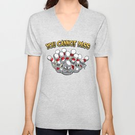You Cannot Pass - Bowling Team Gift Idea Unisex V-Neck