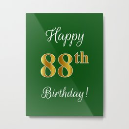 """Elegant """"Happy 88th Birthday!"""" With Faux/Imitation Gold-Inspired Color Pattern Number (on Green) Metal Print"""