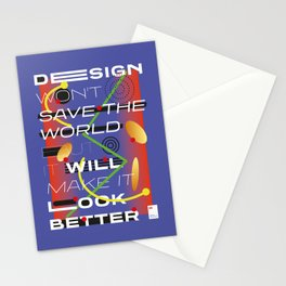 Design won't save the world but it will make it look better Stationery Cards